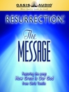 Resurrection (MP3): The Message